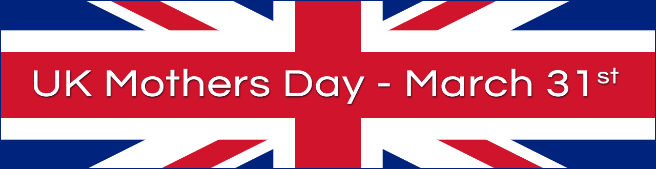 UK Mother's Day - March 31st